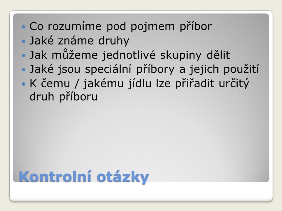 zdroje http://www.google.com/imgres?q=p%C5%99%C3%ADbory&hl=cs&tbm=isch&tbnid=ZWqIzGBIvSoxxM:&imgrefurl=http://www.ho stovka.cz/clanek.php%3Fclanek%3D203&docid=fPjGeinQjrkc6M&imgurl=http://www.hostovka.cz/soubor/25-12- http://www.google.com/imgres?q=p%C5%99%C3%ADbory&hl=cs&tbm=isch&tbnid=ZWqIzGBIvSoxxM:&imgrefurl=http://www.ho stovka.cz/clanek.php%3Fclanek%3D203&docid=fPjGeinQjrkc6M&imgurl=http://www.hostovka.cz/soubor/25-12- http://www.google.com/imgres?q=p%C5%99%C3%ADbory&hl=cs&tbm=isch&tbnid=d9_UwHteQ6qa6M:&imgrefurl=http://diskuse.gastronews.cz/kuchyne/slavnostna-tabula&docid=-aR8D8j3lqja9M&imgurl=http:// http://www.google.com/imgres?q=p%C5%99%C3%ADbory&hl=cs&tbm=isch&tbnid=d9_UwHteQ6qa6M:&imgrefurl=http://diskuse.gastronews.cz/kuchyne/slavnostna-tabula&docid=-aR8D8j3lqja9M&imgurl=http:// http://www.google.com/imgres?q=zmrzlinov%C3%A1+l%C5%BEi%C4%8Dka&hl=cs&tbm=isch&tbnid=MpmXTf8MDolVUM:&imgref url=http://www.tescoma.cz/katalog/stolovani/pribory/classic/391427-lzicka-na-zmrzlinu-classic-3-ks/& http://www.google.com/imgres?q=zmrzlinov%C3%A1+l%C5%BEi%C4%8Dka&hl=cs&tbm=isch&tbnid=MpmXTf8MDolVUM:&imgref url=http://www.tescoma.cz/katalog/stolovani/pribory/classic/391427-lzicka-na-zmrzlinu-classic-3-ks/& http://www.google.com/imgres?q=l%C5%BEi%C4%8Dka+%C4%8Dajov%C3%A1&hl=cs&tbm=isch&tbnid=lgPAOK5AYoOb- M:&imgrefurl=http://www.eva.cz/zbozi/DOP06180/lzicka-cajova-tescoma-classic- 6ks/&docid=2QWVohSfx9ie4M&itg=1&imgurl=http://i2.eva.cz/eva/400/d/o/p/ http://www.google.com/imgres?q=l%C5%BEi%C4%8Dka+%C4%8Dajov%C3%A1&hl=cs&tbm=isch&tbnid=lgPAOK5AYoOb- M:&imgrefurl=http://www.eva.cz/zbozi/DOP06180/lzicka-cajova-tescoma-classic- 6ks/&docid=2QWVohSfx9ie4M&itg=1&imgurl=http://i2.eva.cz/eva/400/d/o/p/ http://www.google.com/imgres?q=n%C5%AF%C5%BE+na+m%C3%A1slo&hl=cs&tbm=isch&tbnid=BMGovtDZYescTM:&imgrefurl =http://eshop.tescoma.cz/scripts/product.php%3Fid%3D795464&docid=NDAwWr8CwMd6rM&itg=1&imgurl=http://www1.tescoma.com/imag http://www.google.com/imgres?q=n%C5%AF%C5%BE+na+m%C3%A1