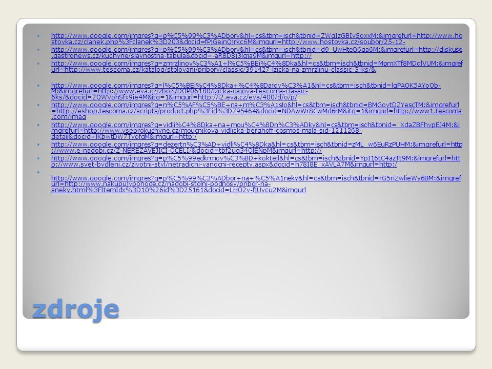 zdroje http://www.google.com/imgres?q=p%C5%99%C3%ADbory&hl=cs&tbm=isch&tbnid=ZWqIzGBIvSoxxM:&imgrefurl=http://www.ho stovka.cz/clanek.php%3Fclanek%3D2