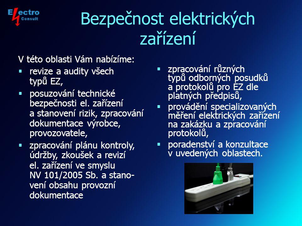Oblasti působnosti  Bezpečnost elektrických zařízení  Termovizní měření  Odborné vzdělávání pracovníků v elektrotechnice  Rekvalifikace