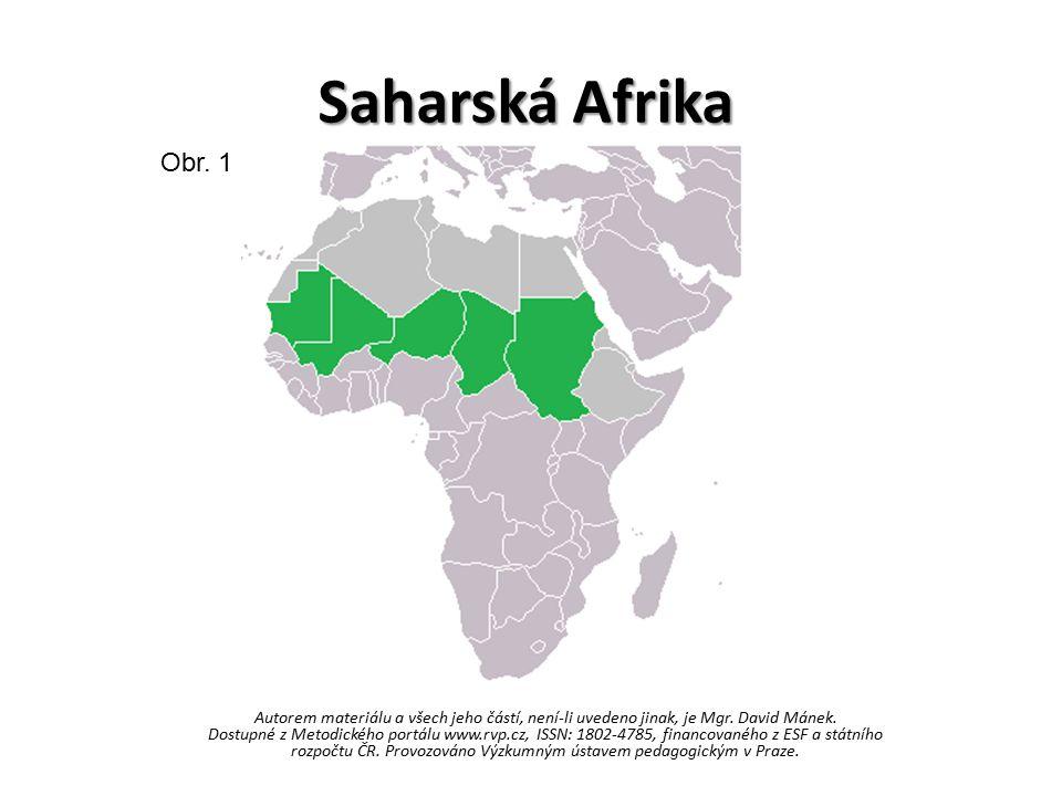 Saharská Afrika Autorem materiálu a všech jeho částí, není-li uvedeno jinak, je Mgr. David Mánek. Dostupné z Metodického portálu www.rvp.cz, ISSN: 180