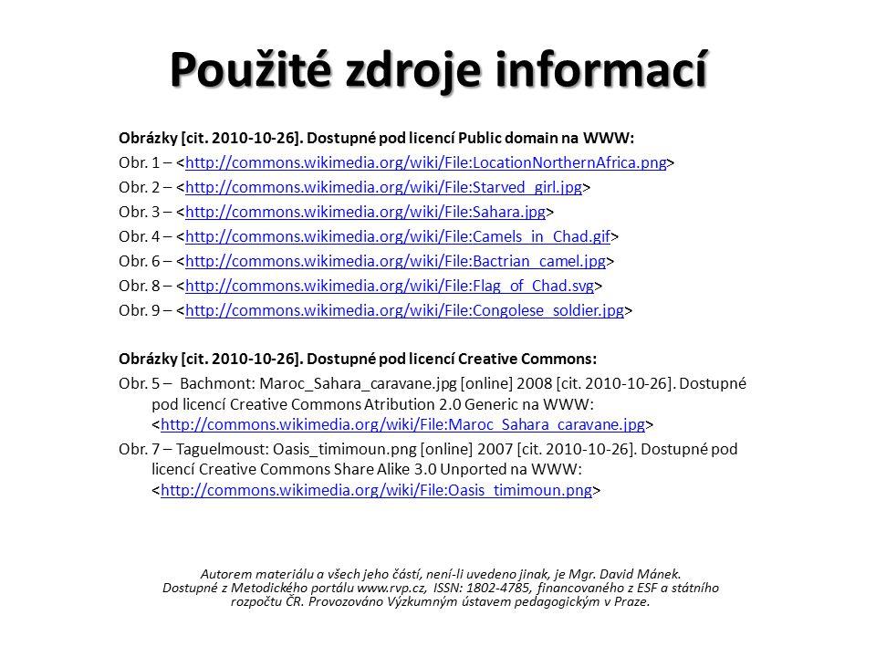 Použité zdroje informací Obrázky [cit. 2010-10-26]. Dostupné pod licencí Public domain na WWW: Obr. 1 – http://commons.wikimedia.org/wiki/File:Locatio