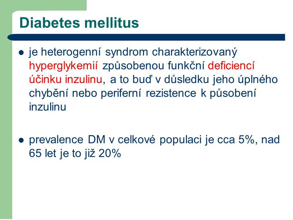 Diabetes mellitus je heterogenní syndrom charakterizovaný hyperglykemií způsobenou funkční deficiencí účinku inzulinu, a to buď v důsledku jeho úplnéh