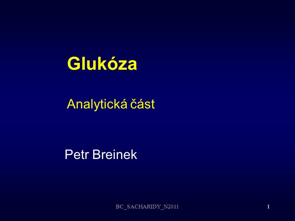 BC_SACHARIDY_N20111 Glukóza Analytická část Petr Breinek