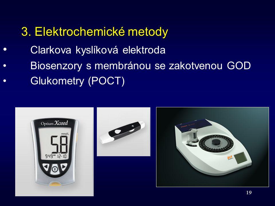 19 3. Elektrochemické metody Clarkova kyslíková elektroda Biosenzory s membránou se zakotvenou GOD Glukometry (POCT)