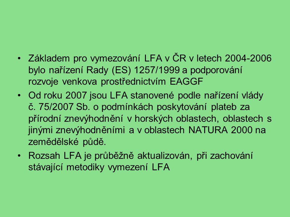 Základem pro vymezování LFA v ČR v letech 2004-2006 bylo nařízení Rady (ES) 1257/1999 a podporování rozvoje venkova prostřednictvím EAGGF Od roku 2007 jsou LFA stanovené podle nařízení vlády č.
