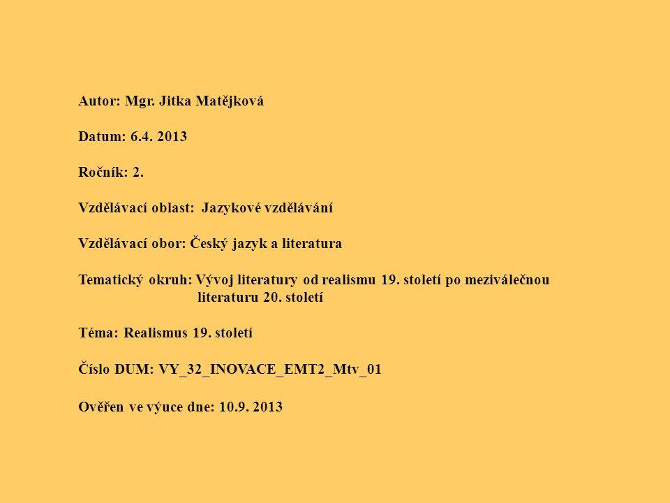 Autor: Mgr. Jitka Matějková Datum: 6.4. 2013 Ročník: 2. Vzdělávací oblast: Jazykové vzdělávání Vzdělávací obor: Český jazyk a literatura Tematický okr