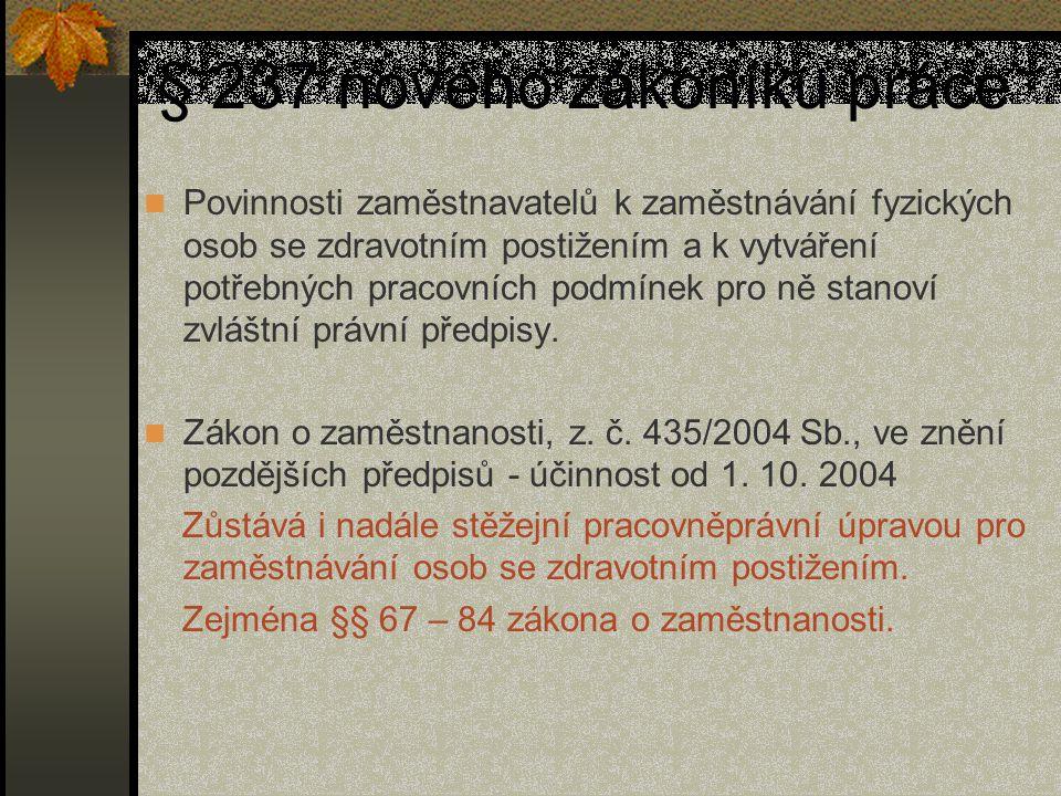 Pracovní podmínky zaměstnankyň §§ 238 – 247 ZP § 241 odst.