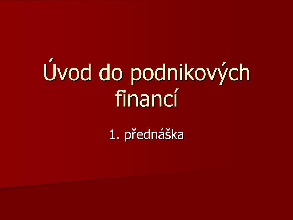 Úvod do podnikových financí 1. přednáška