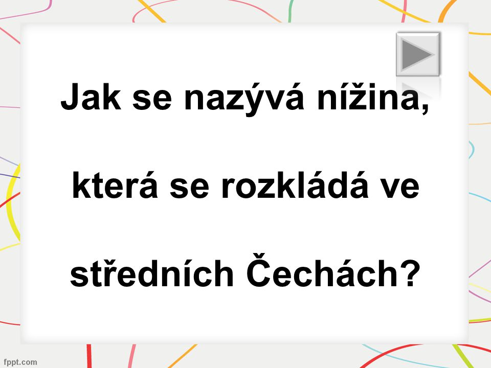 Jak se nazývá nížina, která se rozkládá ve středních Čechách?