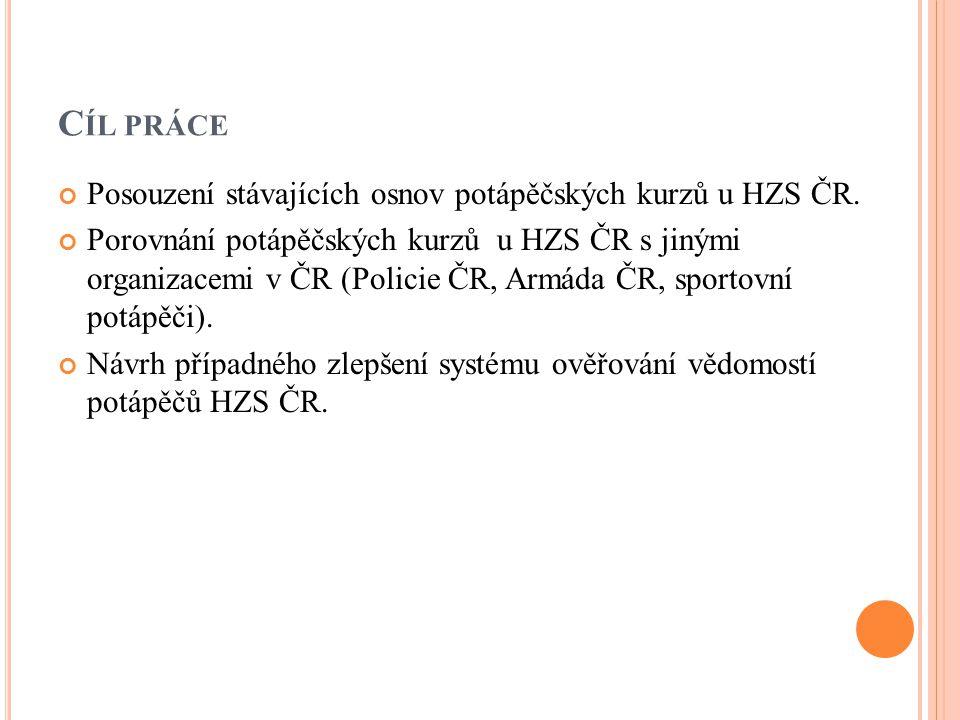 C ÍL PRÁCE Posouzení stávajících osnov potápěčských kurzů u HZS ČR.