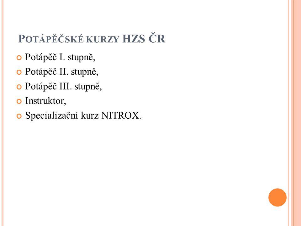 P OTÁPĚČSKÉ KURZY HZS ČR Potápěč I. stupně, Potápěč II.