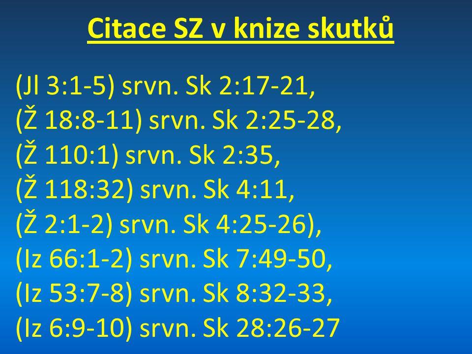 Citace SZ v knize skutků (Jl 3:1-5) srvn. Sk 2:17-21, (Ž 18:8-11) srvn.