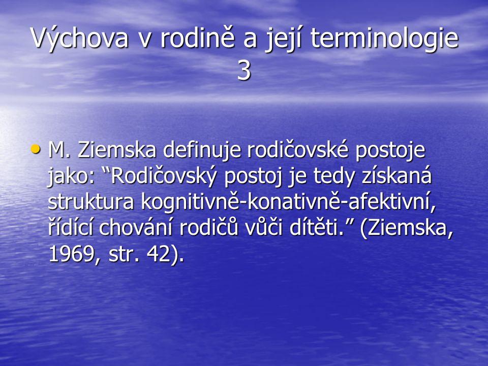 Výchova v rodině a její terminologie 3 M.