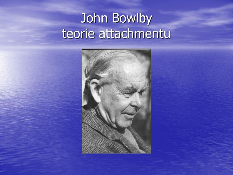 John Bowlby teorie attachmentu