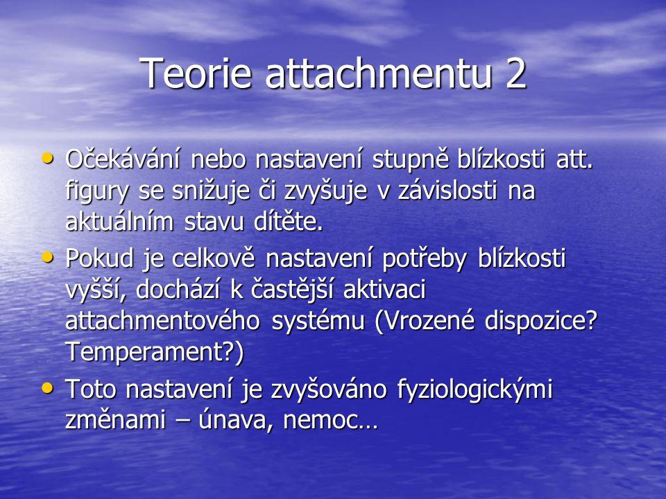 Teorie attachmentu 2 Očekávání nebo nastavení stupně blízkosti att.