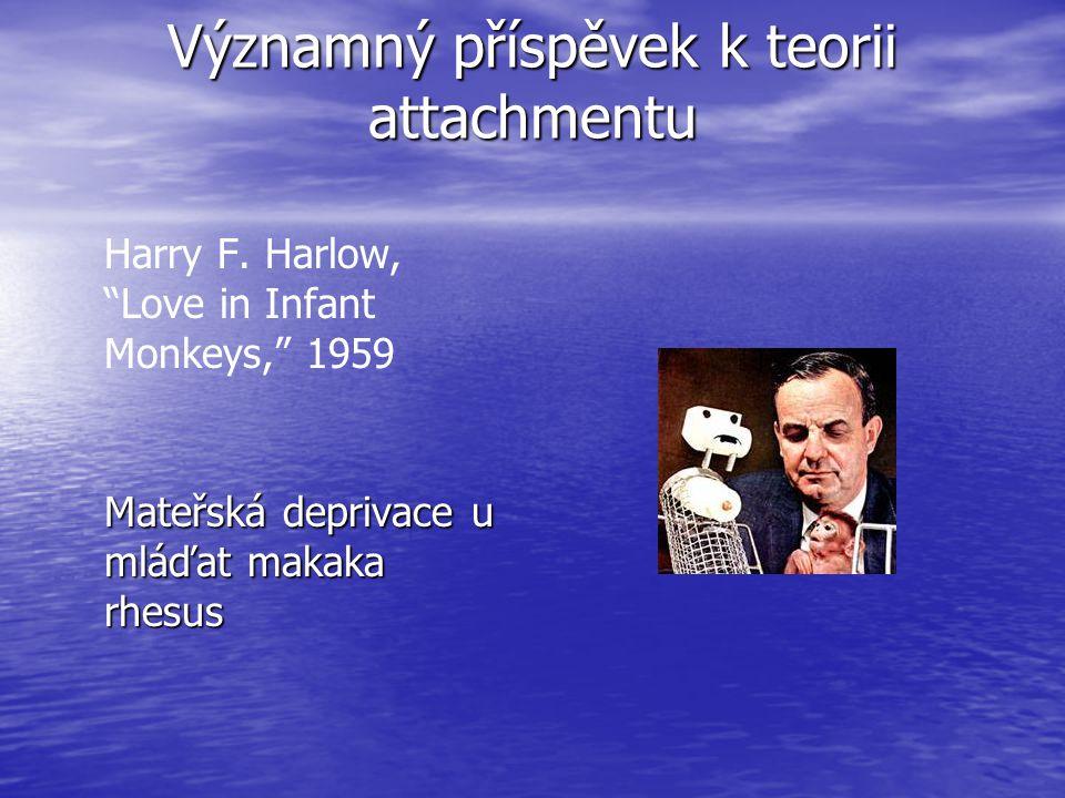 Významný příspěvek k teorii attachmentu Harry F.