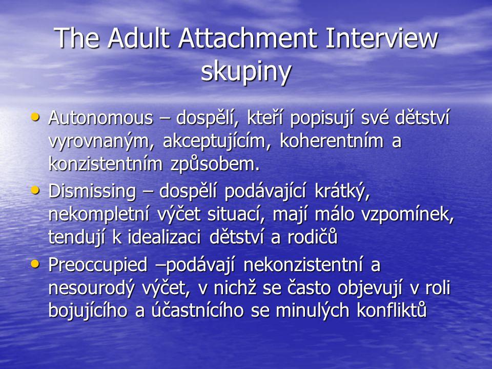 The Adult Attachment Interview skupiny Autonomous – dospělí, kteří popisují své dětství vyrovnaným, akceptujícím, koherentním a konzistentním způsobem.