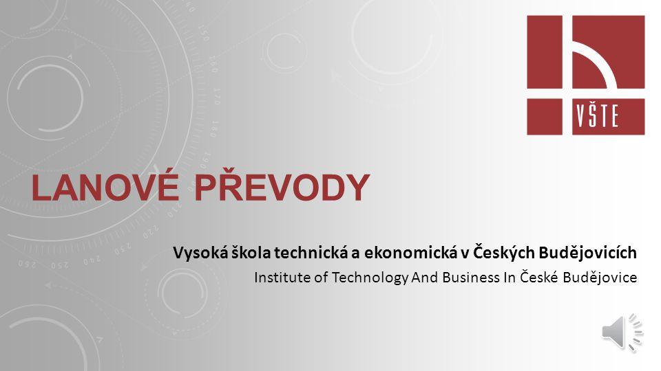 LANOVÉ PŘEVODY Vysoká škola technická a ekonomická v Českých Budějovicích Institute of Technology And Business In České Budějovice