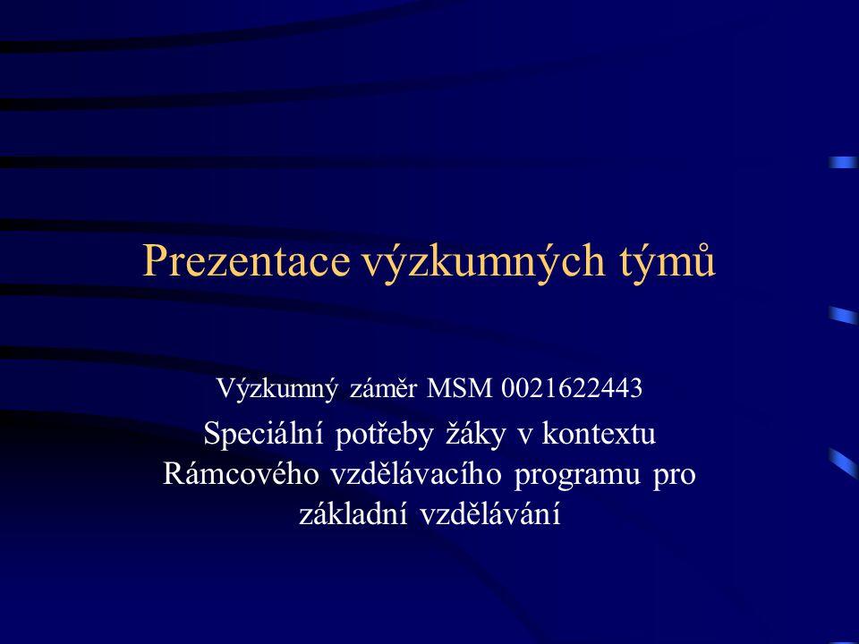 Výzkumné týmy výzkumného záměru VT VZ 1.