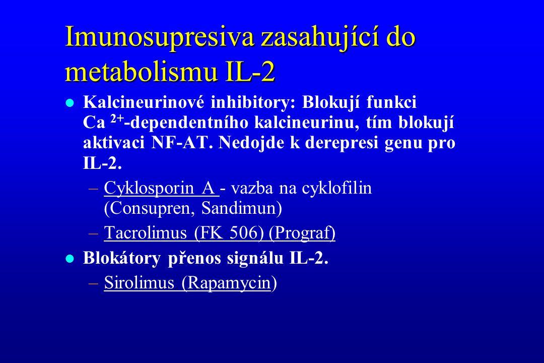 Imunosupresiva zasahující do metabolismu IL-2 l Kalcineurinové inhibitory: Blokují funkci Ca 2+ -dependentního kalcineurinu, tím blokují aktivaci NF-A