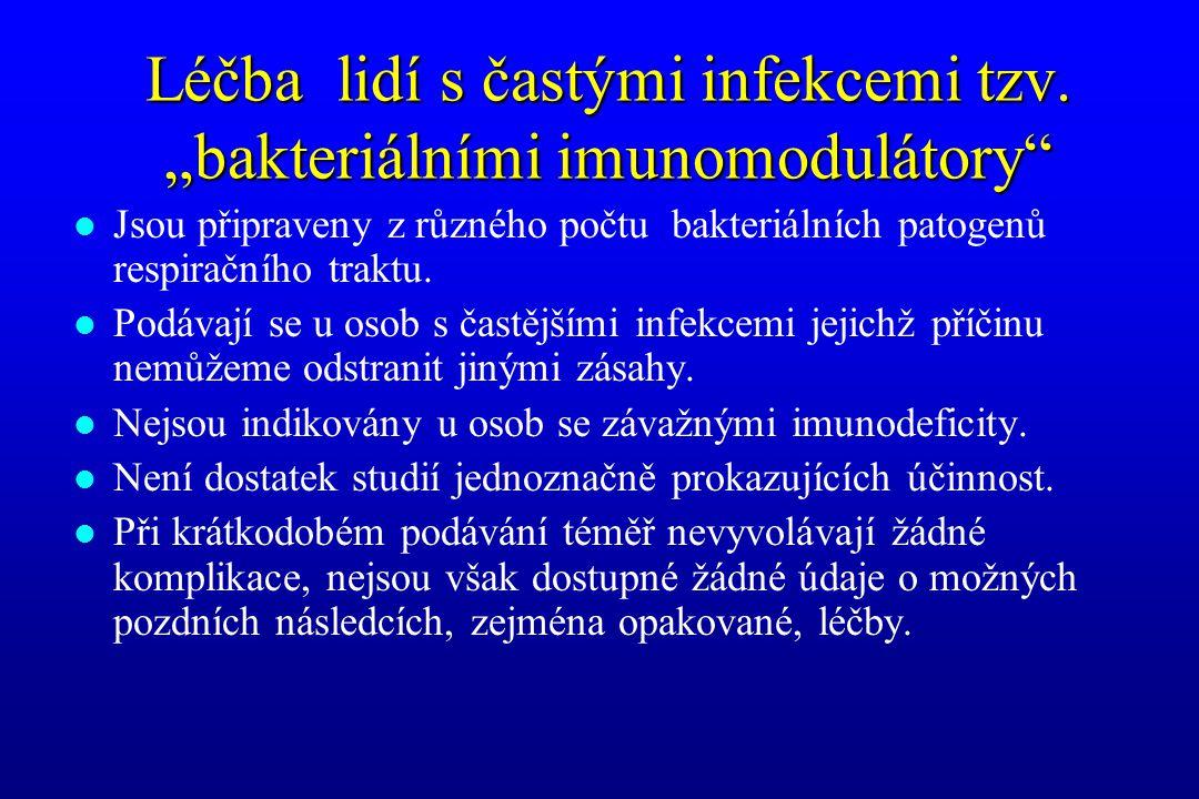 """Léčba lidí s častými infekcemi tzv. """"bakteriálními imunomodulátory"""" l Jsou připraveny z různého počtu bakteriálních patogenů respiračního traktu. l Po"""