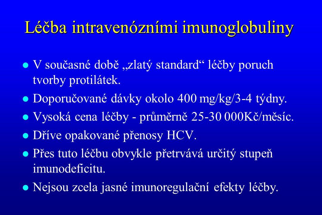 """Léčba intravenózními imunoglobuliny l V současné době """"zlatý standard"""" léčby poruch tvorby protilátek. l Doporučované dávky okolo 400 mg/kg/3-4 týdny."""