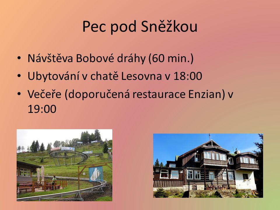 Pec pod Sněžkou Návštěva Bobové dráhy (60 min.) Ubytování v chatě Lesovna v 18:00 Večeře (doporučená restaurace Enzian) v 19:00