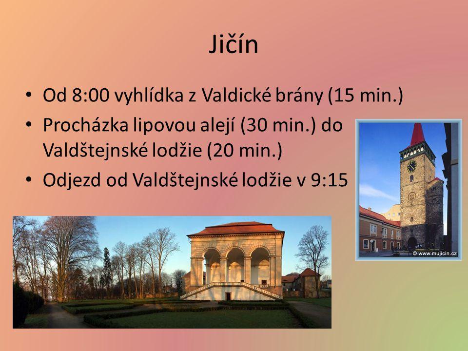 Jičín Od 8:00 vyhlídka z Valdické brány (15 min.) Procházka lipovou alejí (30 min.) do Valdštejnské lodžie (20 min.) Odjezd od Valdštejnské lodžie v 9:15