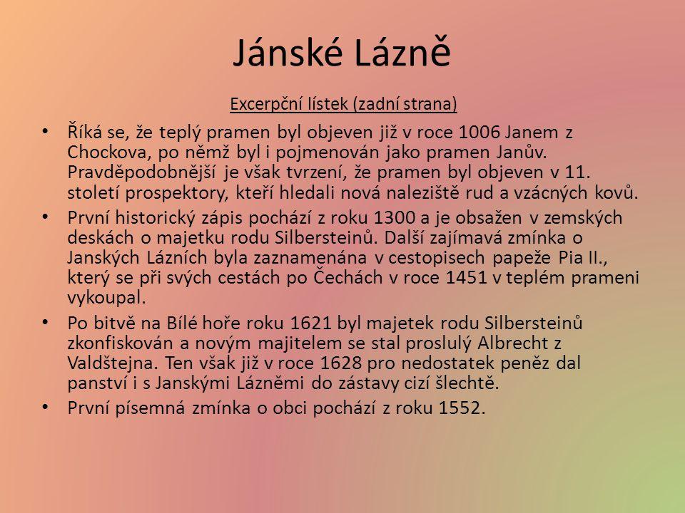 Excerpční lístek (zadní strana) Říká se, že teplý pramen byl objeven již v roce 1006 Janem z Chockova, po němž byl i pojmenován jako pramen Janův.