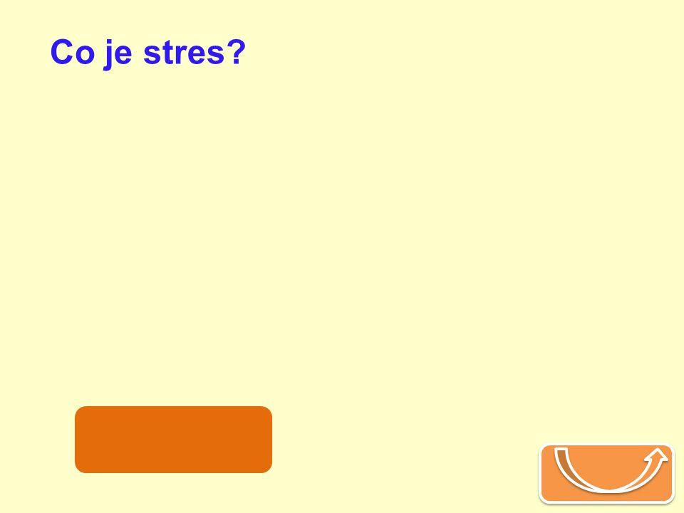 Co je stres? zátěž