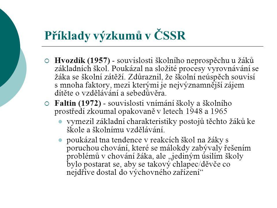 Příklady výzkumů v ČSSR  Hvozdík (1957) - souvislosti školního neprospěchu u žáků základních škol. Poukázal na složité procesy vyrovnávání se žáka se
