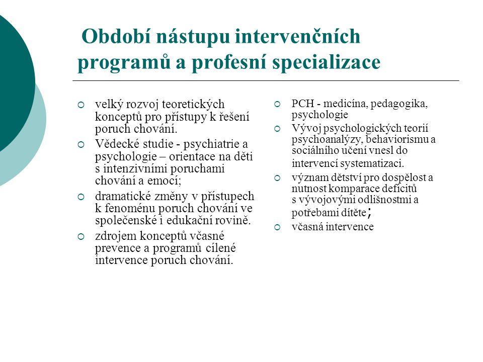 Trendy uvnitř oboru Praxe  vzdělání podřízeno převýchově;  malá nabídka profesní přípravy  omezení práv rodičů na styk s dítětem Výzkum  izolace českého výzkumu  Amerika - probíhal v psychiatrických léčebnách  provázanost školních neúspěchů a poruchy chování v dětském věku  oddělení problematiky MR a PCH  zvýšení potřeby specializovaného vzdělávání jedinců s poruchami emocí a chování