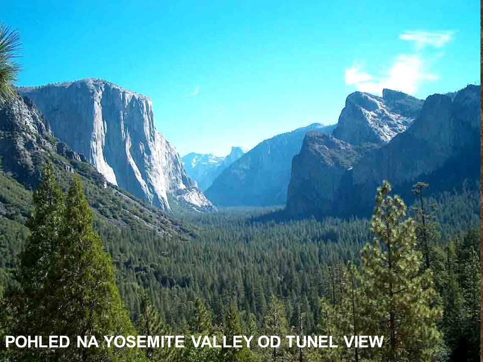 POHLED NA YOSEMITE VALLEY OD TUNEL VIEW