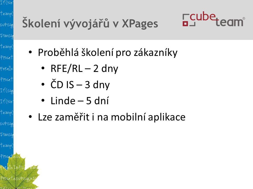Školení vývojářů v XPages Proběhlá školení pro zákazníky RFE/RL – 2 dny ČD IS – 3 dny Linde – 5 dní Lze zaměřit i na mobilní aplikace