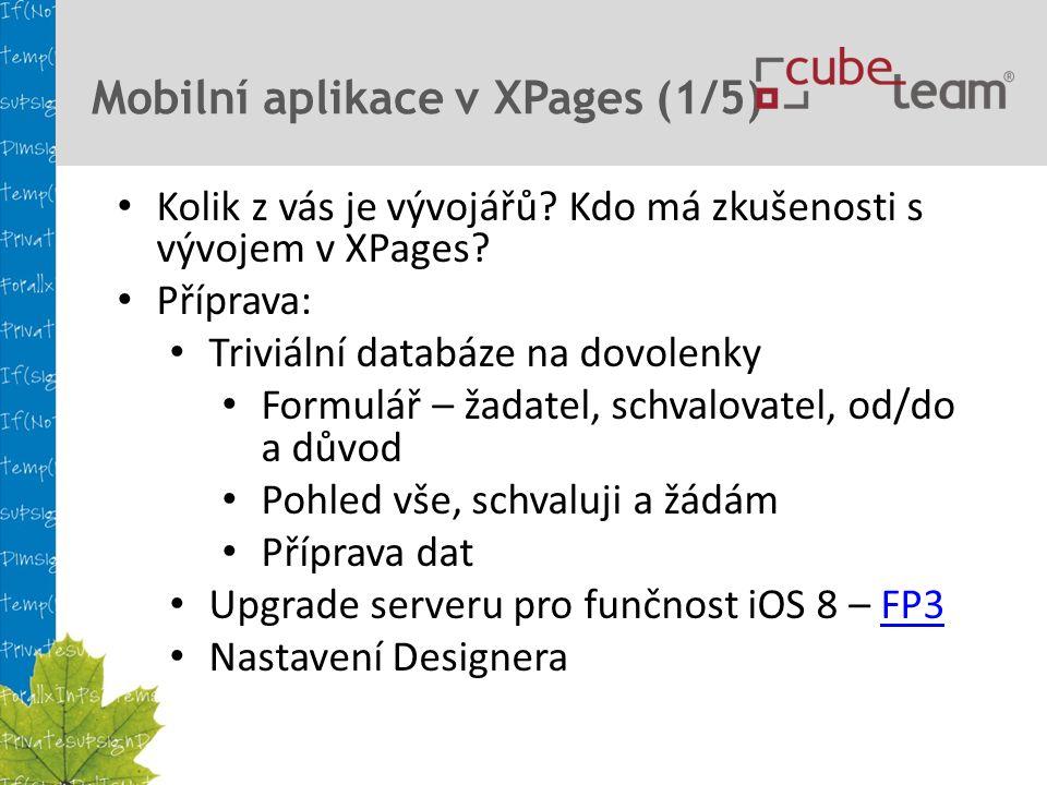 Mobilní aplikace v XPages (1/5) Kolik z vás je vývojářů.