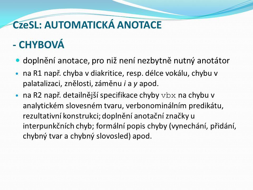 CzeSL: AUTOMATICKÁ ANOTACE - CHYBOVÁ doplnění anotace, pro niž není nezbytně nutný anotátor na R1 např.