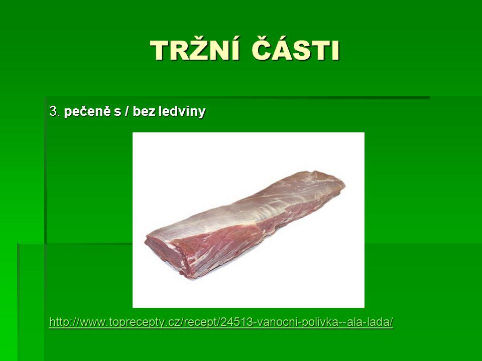 TRŽNÍ ČÁSTI 3. pečeně s / bez ledviny http://www.toprecepty.cz/recept/24513-vanocni-polivka--ala-lada/