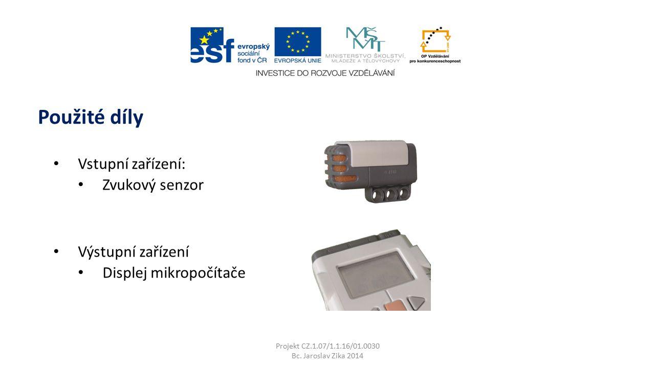 Použité díly Vstupní zařízení: Zvukový senzor Výstupní zařízení Displej mikropočítače