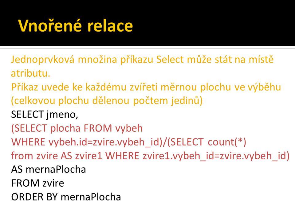 Jednoprvková množina příkazu Select může stát na místě atributu.
