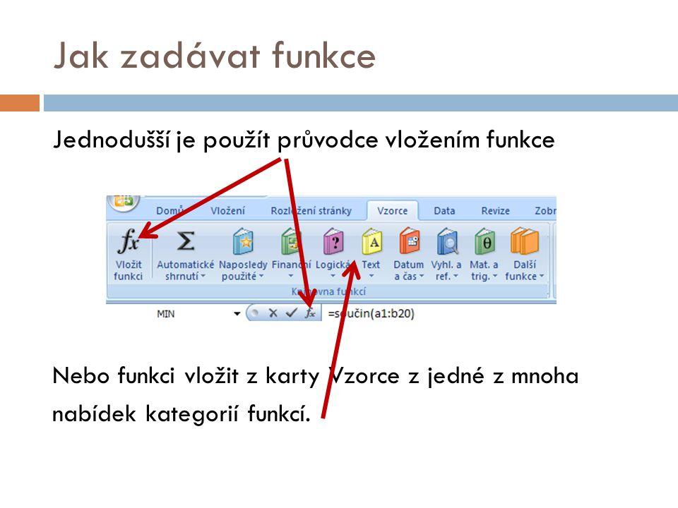 Průvodce vložením funkce Funkci můžeme vyhledat nebo zvolit kategorii a funkci vyhledat.