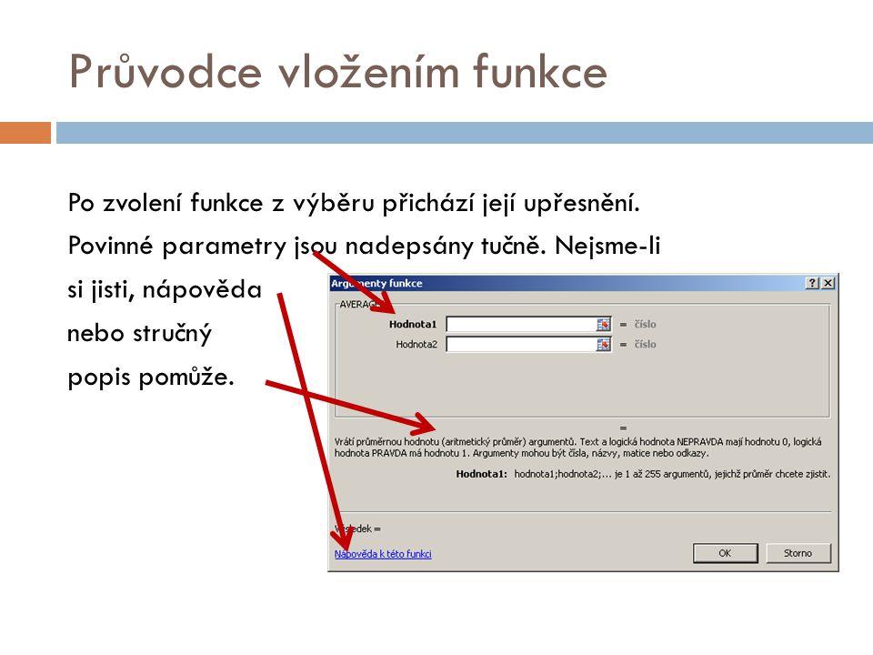 Nápověda Systém nápovědy je v Excelu velmi dobře zpracovaný.