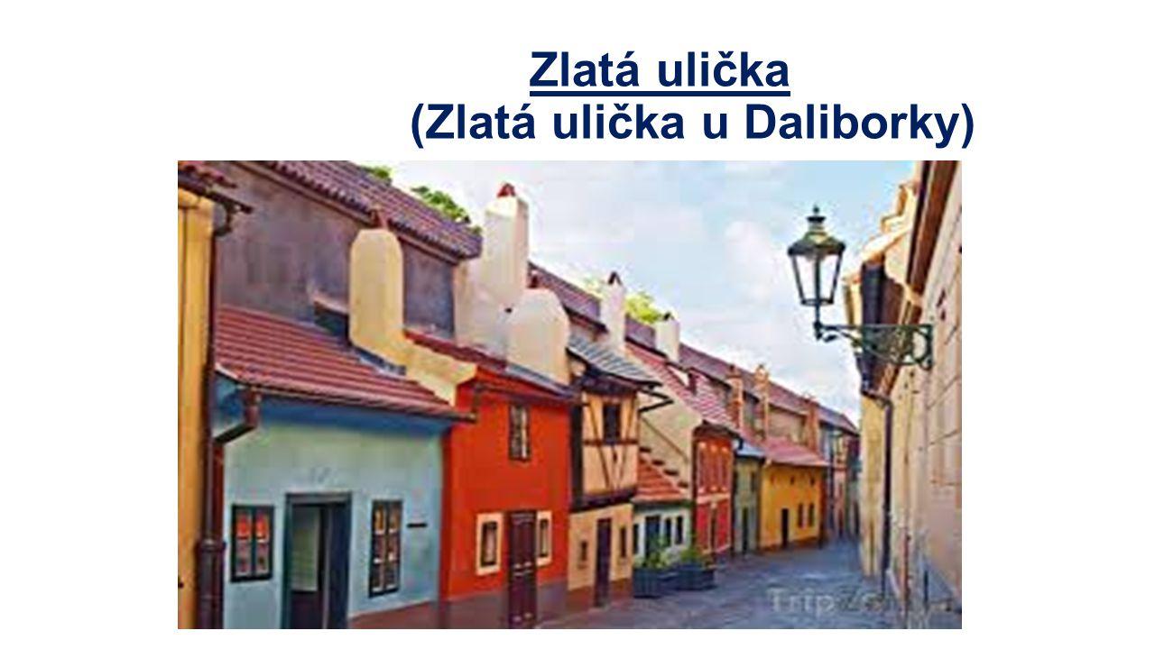 Zlatá ulička (Zlatá ulička u Daliborky)