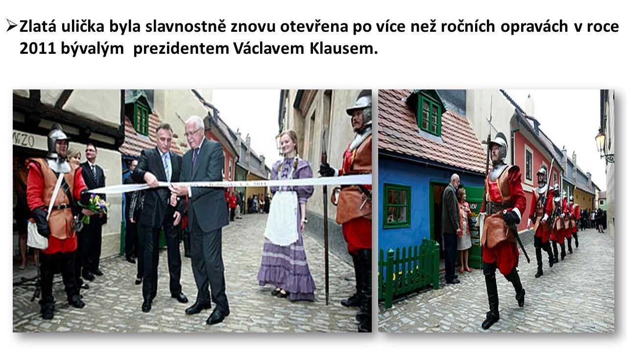  Zlatá ulička byla slavnostně znovu otevřena po více než ročních opravách v roce 2011 bývalým prezidentem Václavem Klausem.