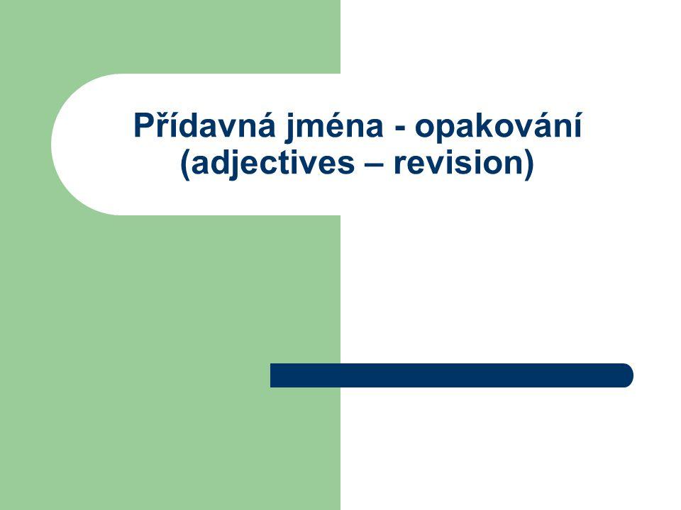 Přídavná jména - opakování (adjectives – revision)