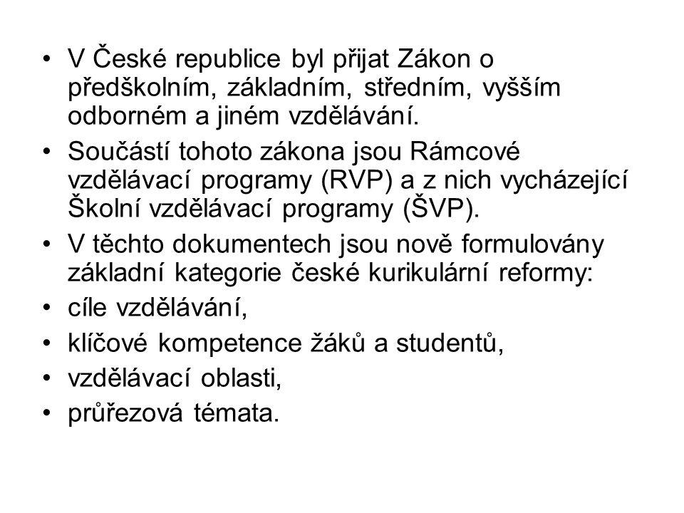 V České republice byl přijat Zákon o předškolním, základním, středním, vyšším odborném a jiném vzdělávání. Součástí tohoto zákona jsou Rámcové vzděláv