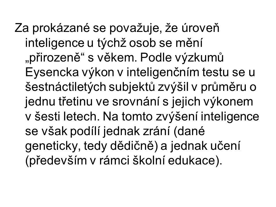 """Za prokázané se považuje, že úroveň inteligence u týchž osob se mění """"přirozeně"""" s věkem. Podle výzkumů Eysencka výkon v inteligenčním testu se u šest"""