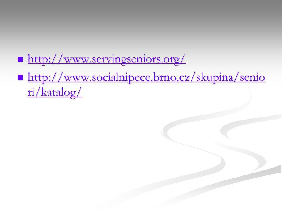 http://www.servingseniors.org/ http://www.servingseniors.org/ http://www.servingseniors.org/ http://www.socialnipece.brno.cz/skupina/senio ri/katalog/ http://www.socialnipece.brno.cz/skupina/senio ri/katalog/ http://www.socialnipece.brno.cz/skupina/senio ri/katalog/ http://www.socialnipece.brno.cz/skupina/senio ri/katalog/