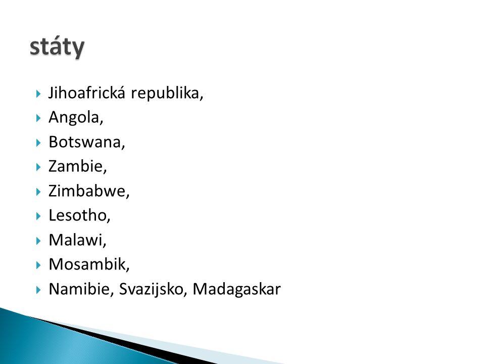  Jihoafrická republika,  Angola,  Botswana,  Zambie,  Zimbabwe,  Lesotho,  Malawi,  Mosambik,  Namibie, Svazijsko, Madagaskar