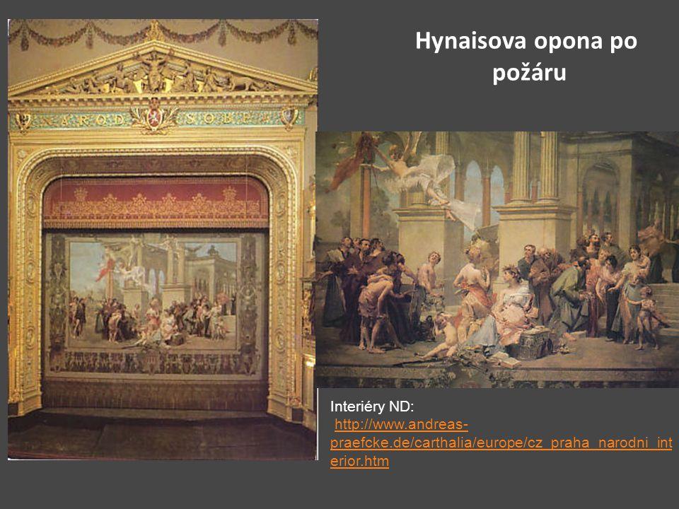Hynaisova opona po požáru Interiéry ND: http://www.andreas- praefcke.de/carthalia/europe/cz_praha_narodni_int erior.htmhttp://www.andreas- praefcke.de