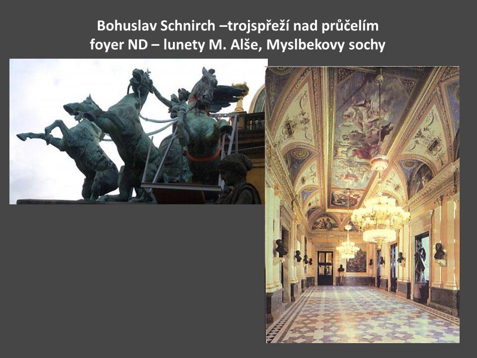 Bohuslav Schnirch –trojspřeží nad průčelím foyer ND – lunety M. Alše, Myslbekovy sochy